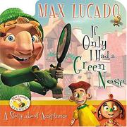 Cover of: If Only I Had a Green Nose (Max Lucado's Wemmicks)