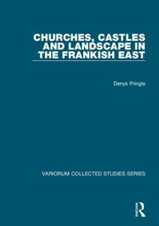 Cover of: Churches Castles And Landscape In The Frankish East