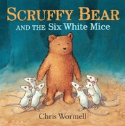Cover of: Scruffy Bear And The Six White Mice