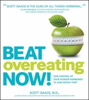 Cover of: Beat Overeating Now Take Control Of Your Hunger Hormones To Lose Weight Fast