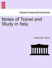 Cover of: Notes of Travel and Study in Italy