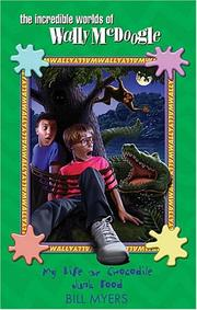 Cover of: My Life as Crocodile Junk Food (The Incredible Worlds of Wally McDoogle #4)