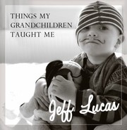Cover of: Things My Grandchildren Taught Me