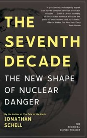 Cover of: The Seventh Decade The New Shape Of Nuclear Danger