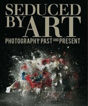Cover of: Seduced By Art Photography Past And Present