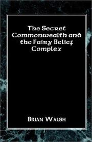 Cover of: The Secret Commonwealth and the Fairy Belief Complex | Brian Walsh