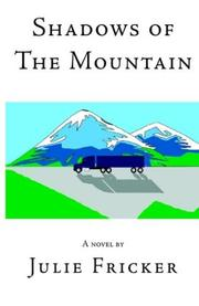 Cover of: Shadows of the Mountain | Julie Fricker