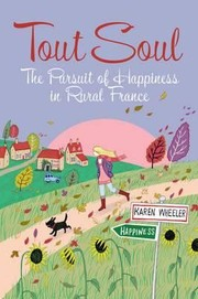 Cover of: Tout Soul The Pursuit Of Happiness In Rural France