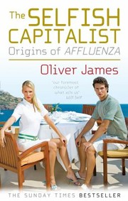 Cover of: The Selfish Capitalist Origins Of Affluenza