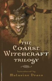 Cover of: The Coarse Witchcraft Trilogy