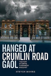 Cover of: Hanged At Crumlin Road Gaol The Story Of Capital Punishment In Belfast