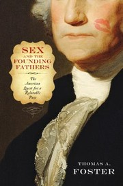 Cover of: Sex And The Founding Fathers The American Quest For A Relatable Past