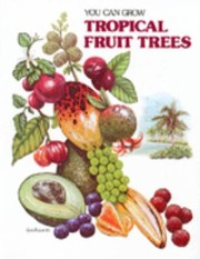 Cover of: You Can Grow Tropical Fruit Trees