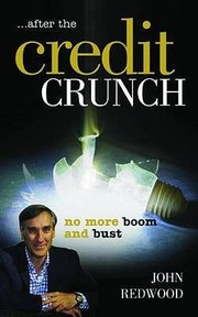 Cover of: After The Credit Crunch No More Boom And Bust