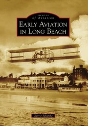 Cover of: Early Aviation In Long Beach