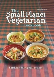 Cover of: The Small Planet Vegetarian Cookbook Planetfriendly Global Mezze