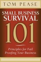 Cover of: Small Business Survival 101 Principles For Fail Proofing Your Business