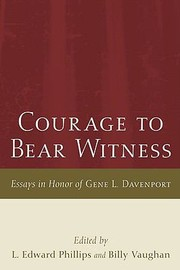 Cover of: Courage To Bear Witness Essays In Honor Of Gene L Davenport
