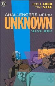 Cover of: Challengers of the Unknown Must Die!