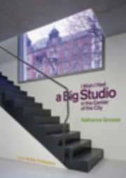 Cover of: Katharina Grosse Wish I Had A Big Studio In The Center Of The City