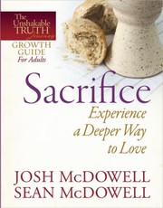 Cover of: Sacrifice Experience A Deeper Way To Love