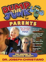 Cover of: Dump The Junk For Parents The Answer To Childhood Obesity