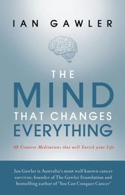 Cover of: The Mind That Changes Everything 48 Creative Meditations That Will Enrich Your Life