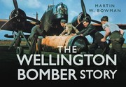 Cover of: The Wellington Bomber Story