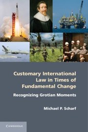 Cover of: Customary International Law In Times Of Fundamental Change Recognizing Grotian Moments