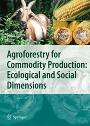 Cover of: Agroforestry For Commodity Production Ecological And Social Dimensions