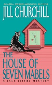Cover of: The House Of Seven Mabels A Jane Jeffry Mystery