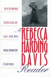 Cover of: A Rebecca Harding Davis Reader Life In The Ironmills Selected Fiction Essays