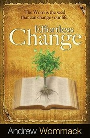 Cover of: Effortless Change The Word Is The Seed That Can Change Your Life