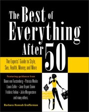 Cover of: The Best Of Everything After 50 The Experts Guide To Style Sex Health Money And More