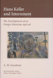 Cover of: Hans Keller And Internment The Development Of An Emigre Musician