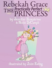 Cover of: Rebekah Grace the Practically Perfect Princess