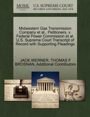 Cover of: Midwestern Gas Transmission Company Et Al Petitioners