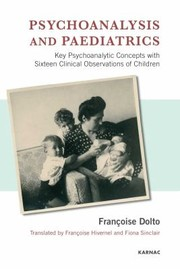 Cover of: Psychoanalysis And Paediatrics Key Psychoanalytic Concepts With Sixteen Clinical Observations Of Children
