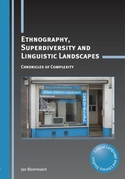 Cover of: Ethnography Superdiversity And Linguistic Landscapes Chronicles Of Complexity