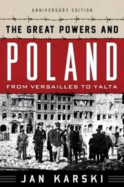 Cover of: The Great Powers And Poland From Versailles To Yalta