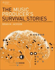 Cover of: The Music Producers Survival Stories Interviews With Veteran Independent And Electronic Music Professionals