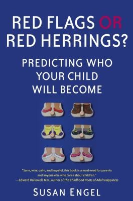 Red Flags Or Red Herrings Predicting Who Your Child Will Become by