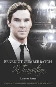 Cover of: Benedict Cumberbatch In Transition An Unauthorised Performance Biography