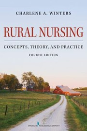 Cover of: Rural Nursing Concepts Theory And Practice