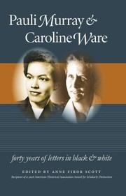 Cover of: Pauli Murray And Caroline Ware Forty Years Of Letters In Black And White