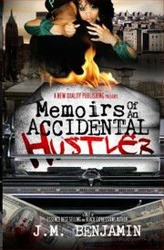 Cover of: Memoirs Of An Accidental Hustler