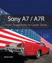 Cover of: Sony A7 A7r From Snapshots To Great Shots