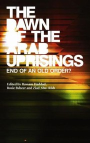 Cover of: The Dawn Of The Arab Uprisings End Of An Old Order