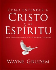 Cover of: Como Entender A Cristo Y El Espiritu How We Understand Christ And The Spirit