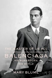 Cover of: The Master Of Us All Balenciaga His Workrooms His World